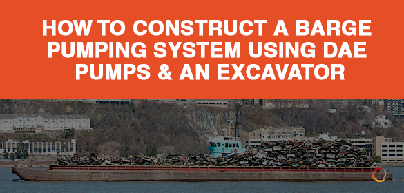 How to Construct a Barge Pumping System Using DAE Pumps and An Excavator
