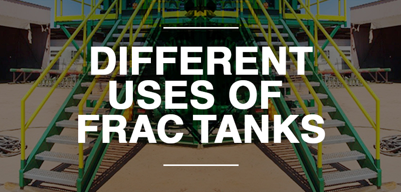 Different Uses Of Frac Tanks